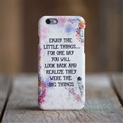 Natural Life Enjoy The Little Things iPhone 6 Cover