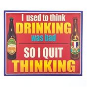 Printed Wooden Beer Signs - Quit Thinking