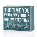 The Time You Enjoy Box Sign